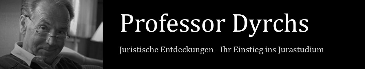 Professor Dyrchs